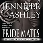 Pride Mates (       UNABRIDGED) by Jennifer Ashley Narrated by Traci Odom
