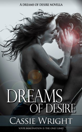 Dreams of Desire #1 by Cassie Wright