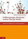 Image de Leibbewegungen, Herzkreise und der Tanz der Würde: Methoden und Modelle der Tanz- und Bewegungstherapie (Fachbücher therapie kreativ)