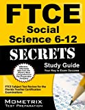 FTCE Social Science 6-12 Secrets Study Guide: FTCE Subject Test Review for the Florida Teacher Certification Examinations