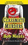 Classmate Murders (Jim Richards Murder Novels Book 1)