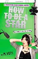 How to Be a Star (Surviving High School)