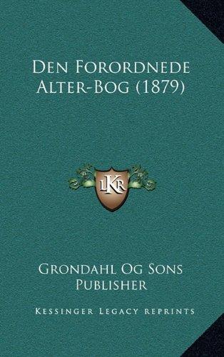 Den Forordnede Alter-Bog (1879)