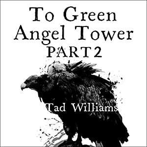 To Green Angel Tower, Part 2 Audiobook