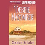 Sooner or Later | Debbie Macomber