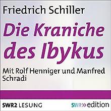 Die Kraniche des Ibykus (       ungekürzt) von Friedrich Schiller Gesprochen von: Rolf Henniger, Manfred Schradi