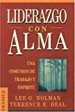 Liderazgo con alma (Spanish Edition) (9685015023) by Lee G. Bolman