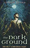 The Dark Ground Trilogy: Book One (0525473505) by Cross, Gillian