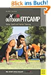 Outdoor Fitcamp 4XF: Natur, Spa� und...