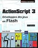 echange, troc Henri BLUM - ActionScript 3 - Développez des jeux en Flash (2ième édition)