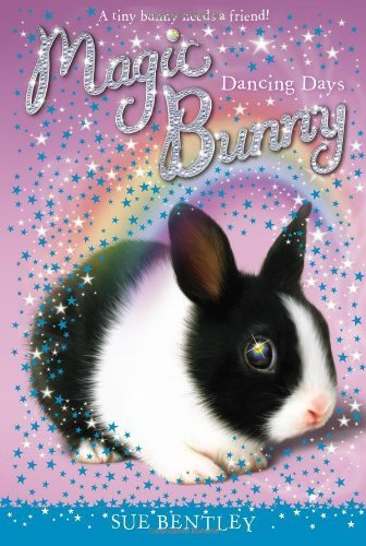 Dancing Days #5 (Magic Bunny) by Bentley, Sue (2014) Paperback