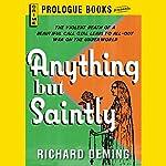 Anything but Saintly | Richard Deming