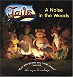 A NOISE IN THE WOODS (Tails)