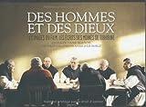 img - for Des hommes et des dieux : Les images du film, les ??crits des moines de Tibhirine by Xavier Beauvois (2010-12-09) book / textbook / text book
