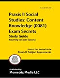 Praxis II Social Studies: Content Knowledge (0081) Exam Secrets Study Guide: Praxis II Test Review for the Praxis II: Subject Assessments