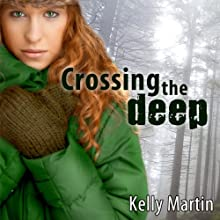 Crossing the Deep (       UNABRIDGED) by Kelly Martin Narrated by Seth Michael Donsky
