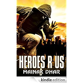 Heroes R Us: A Superhero novel