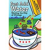 Just Add Water: Making the City of Chicago ~ Renee Kreczmer