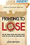 Fighting to Lose: How the German Secr...
