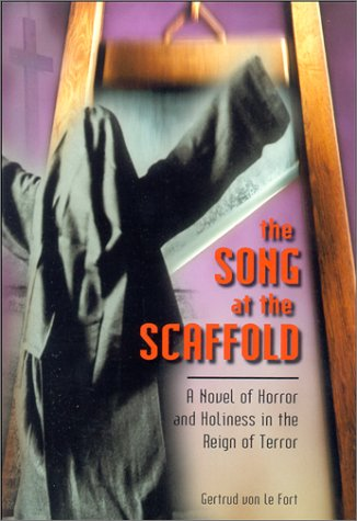 Cover of The Song at the Scaffold: A Novel of Horror and Holiness in the Reign of Terror