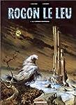 Rogon le Leu, tome 1 : Le Ch�teau-sor...