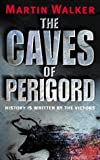 The Caves of Perigord (0743430328) by Walker, Martin