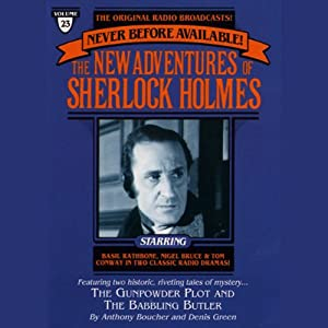 The Gunpowder Plot and The Babbling Butler: The New Adventures of Sherlock Holmes, Episode #23 | [Anthony Boucher, Denis Green]