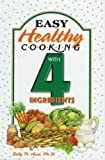 img - for Easy Healthy Cooking With 4 Ingredients book / textbook / text book