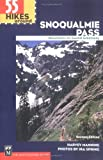55 Hikes Around Snoqualmie Pass: Mountains to Sound Greenway (100 Hikes In...)