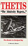 img - for Thetis - The Admiralty Regrets: The Disaster in Liverpool Bay book / textbook / text book