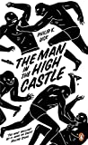 Philip K. Dick The Man in the High Castle (Penguin Essentials)