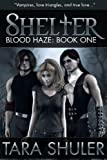 """Shelter (Blood Haze Book One) A Paranormal Romance"" av Tara Shuler"