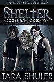 Shelter (Blood Haze: Book One) A Paranormal Romance