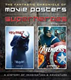 img - for Superheroes: The Fantastic Chronicle of Movie Posters (Movie Poster Masterpieces) book / textbook / text book