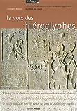 echange, troc Christophe Barbotin, Didier Devauchelle - La voix des hiéroglyphes : Promenade au département des antiquités égyptiennes du musée du Louvre