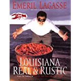 Louisiana Real and Rustic ~ Emeril Lagasse