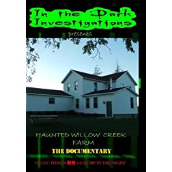 Haunted Willow Creek Farm the Documentary