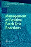 img - for Management of Positive Patch Test Reactions book / textbook / text book