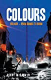 Colours: Ireland - From Bombs to Boom (1845960254) by McDonald, Henry