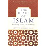 The Heart of Islam: Enduring Values for Humanity ~ Seyyed Hossein Nasr