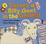 There s a Billy Goat in the Garden