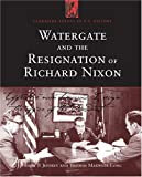 img - for Watergate and the Resignation Of Richard Nixon: Impact Of A Constitutional Crisis (Landmark Events in Us History) book / textbook / text book