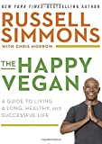 Read The Happy Vegan: A Guide to Living a Long, Healthy, and Successful Life on-line