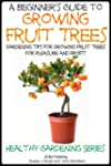 A Beginner's Guide to Growing Fruit T...