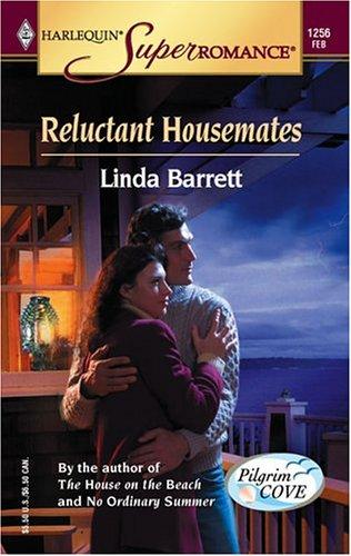 Reluctant Housemates: Pilgrim Cove (Harlequin Superromance No. 1256), LINDA BARRETT