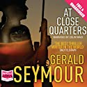 At Close Quarters (       UNABRIDGED) by Gerald Seymour Narrated by Colin Mace