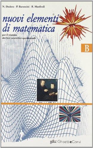 Nuovi elementi di matematica Modulo B Per il Liceo scientifico sperimentale NUOVI ELEM MATEM SS B 2 PDF