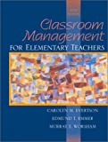 Classroom Management For Elementary Teachers (0205349986) by Carolyn M. Evertson