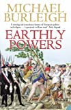 Earthly Powers: Religion and Politics in Europe from the Enlightenment to the Great War (0007195737) by Burleigh, Michael
