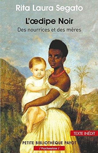 L'œdipe Noir: Des nourrices et des mères